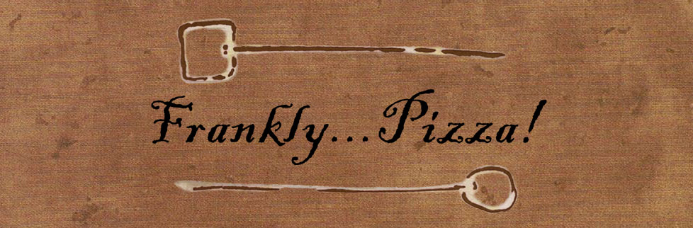 Frankly... Pizza!